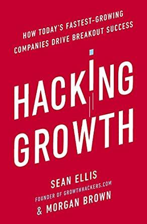 Hacking Growth-Sean Ellis